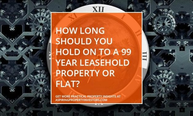 How long should you hold on to a 99 year lease property or flat?