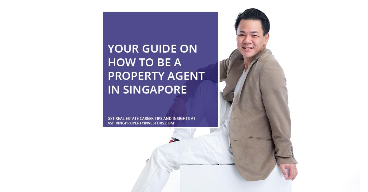Your guide on how to become a property agent in Singapore
