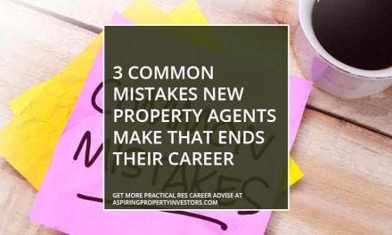 3 common mistakes new property agents make that ends their career